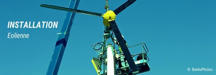 Installation d'une éolienne